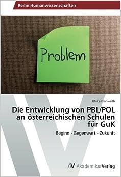 Die Entwicklung von PBL/POL an österreichischen Schulen für GuK: Beginn - Gegenwart - Zukunft
