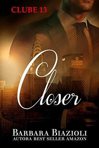 Closer (Clube 13 Livro 8)