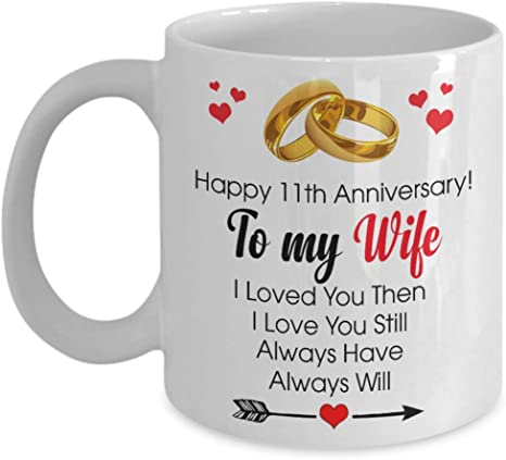 Amazon Com Happy 11th Anniversary Mug Wife 11 Year Wedding Gift Ideas Wife Men Women Him Her Family Friends Coffee Mug Tea Cup Funny Gift For Noel Thank You Mother S Day Father S