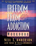 Freedom from Addiction Workbook, Neil T. Anderson and Julia Quarles, 0830719024