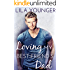 Loving My Best Friend's Dad : An Older Man Younger Woman Romance