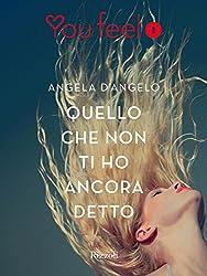 Quello che non ti ho ancora detto (Youfeel) (Italian Edition)