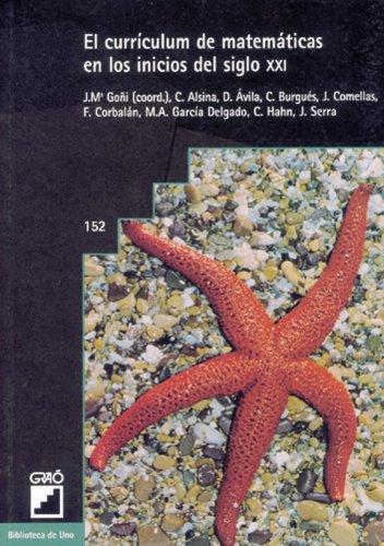 Descargar Libro El Currículum De Matemáticas En Los Inicios Del Siglo Xxi: 152 Jesús M.ª Goñi Zabala