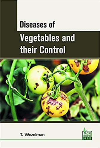 Diseases Of Vegetables And Their Control por T. Wezelman epub