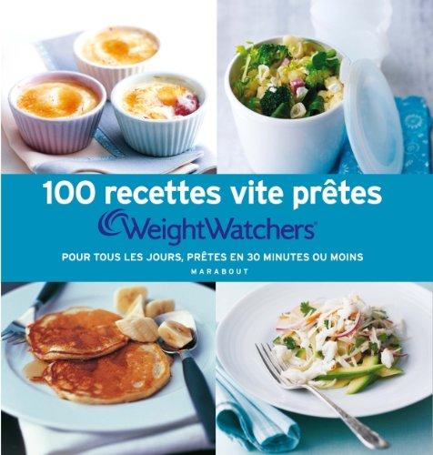 Weight Watchers 100 Recettes Vite Pretes Pour Tous Les