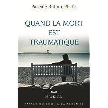 Quand la mort est traumatique: Passer du choc à la sérénité (Psychologie)