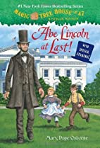 Abe Lincoln at Last! (Magic Tree House) by…