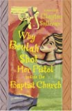 img - for Why Beulah Shot Her Pistol Inside The Baptist Church Hardcover - October 30, 2004 book / textbook / text book