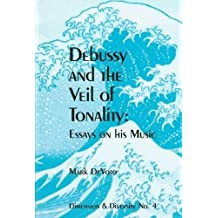 Debussy and the Veil of Tonality: Essays on His Music (4)