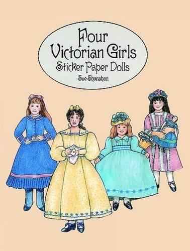 Four Victorian Girls Sticker Paper Dolls (Dover Paper Dolls)
