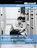 img - for Windows Server 2008 Active Directory Configuration: Lab Manual (Microsoft Official Academic Course Series, Exam 70-640) book / textbook / text book