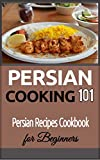 Persian Cooking: for beginners - Persian Basic Recipes Cookbook - Iranian Food (Persian Food - Iranian Cuisine - Middle Eastern Cooking)