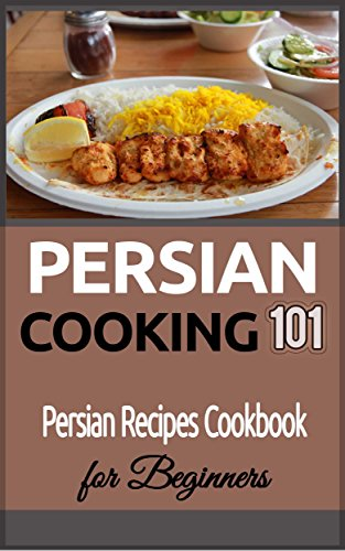 Persian cooking for beginners persian basic recipes cookbook persian cooking for beginners persian basic recipes cookbook iranian food persian food forumfinder Gallery