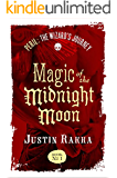 Magic Of The Midnight Moon, Book #1 of 3: (Peril: The Wizard's Journey)