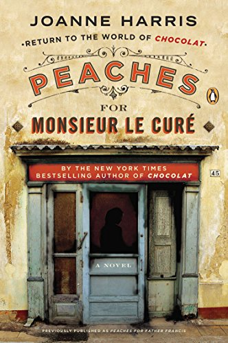 Peaches for Monsieur le Curé: A Novel (A Vianne Rocher Novel)
