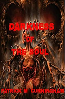 Darkness Of The Soul by [Cunningham, Patrick M]