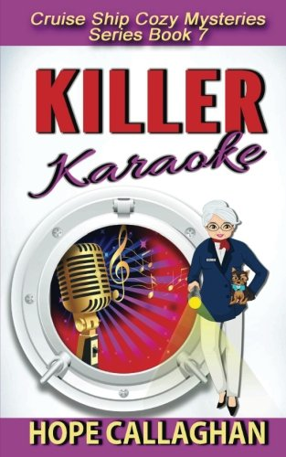Killer Karaoke (Cruise Ship Christian Cozy Mysteries Series) (Volume 7)