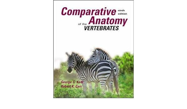Comparative Anatomy of the Vertebrates: George C. Kent, Robert K ...