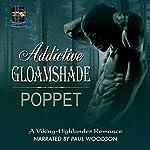 Addictive Gloamshade: Addictive Shade Series, Book 2    Poppet