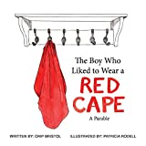 The Boy Who Liked to Wear a Red Cape