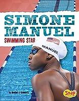 Simone Manuel: Swimming Star (Women Sports