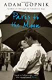 Paris to the Moon by Adam Gopnik front cover