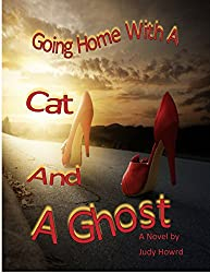 Going Home With A Cat And A Ghost: Feline Fury Series (A Cat and A Ghost Series Book 2)