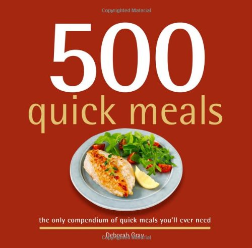 500 Quick Meals: The Only Compendium of Quick Meals You'll Ever Need (500 Cooking (Sellers)) (500...cookbooks/Recipes) pdf