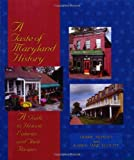 img - for A Taste of Maryland History: A Guide to Historic Eateries and Their Recipes (Taste of History) book / textbook / text book