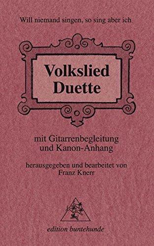 Volkslied Duette  Mit Gitarrenbegleitung Und Kanon Anhang; Will Niemand Singen So Sing' Aber Ich