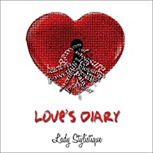 Love's Diary Audiobook by Lady Stylistique Narrated by Anita Lauren