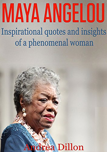 Maya Angelou Inspirational Quotes And Insights Of A Phenomenal Mesmerizing Phenomenal Woman Quotes