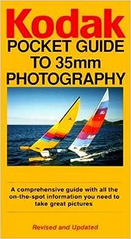 KODAK Pocket Guide to 35mm Photography (Silver Pixel Books) by Eastman Kodak Company Staff (1996-08-01)