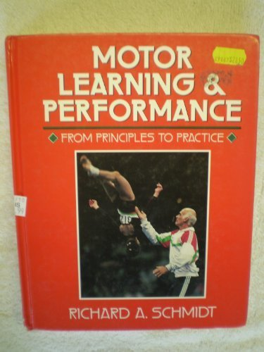 Motor Learning and Performance: From Principles to Practice