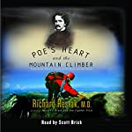 Poe's Heart and the Mountain Climber: Exploring the Effect of Anxiety on Our Brains & Culture | Richard Restak