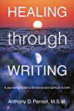 Healing Through Writing, Anthony Parnell and New Thought Management, Inc. Staff, 0595346421