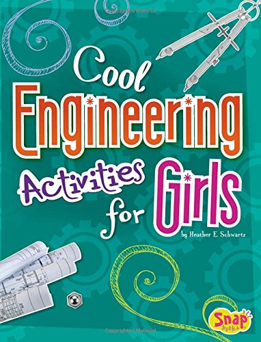 Technology Activities - Cool Engineering Activities for Girls (Girls Science Club)