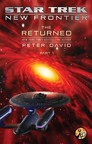 The Returned, Part I (Star Trek: New Frontier Book - Frontier First Trek Star
