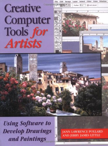 Download Creative Computer Tools for Artists: Using Software to Develop Drawings and Paintings PDF