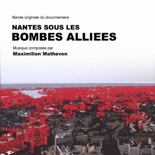 nantes en ruines from nantes sous les bombes alli es maximilien mathevon mp3. Black Bedroom Furniture Sets. Home Design Ideas
