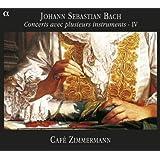 Bach : Concerts avec plusieurs instruments - IV