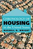 Chronology of Housing in the United States, Russell O. Wright, 0786430338