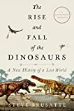 ISBN: 0062490427 - The Rise and Fall of the Dinosaurs: A New History of a Lost World