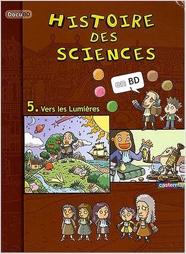 Amazon Fr Histoire Des Sciences En Bd Tome 5 Vers Les