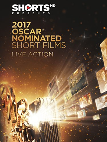 2017 Oscar Nominated Shorts Films   Live Action