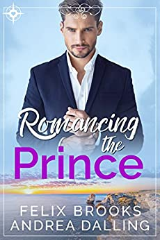 Romancing the Prince (Poor Little Billionaires Book 2) by [Brooks, Felix, Dalling, Andrea]