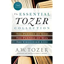 Essential Tozer Collection, The, 3-in-1: The Pursuit of God, The Purpose of Man, and The Crucified Life