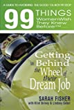 99 things women wish they knew before getting behind the wheel of their dream Job, Sarah Fisher and Klint Briney, 0825306469