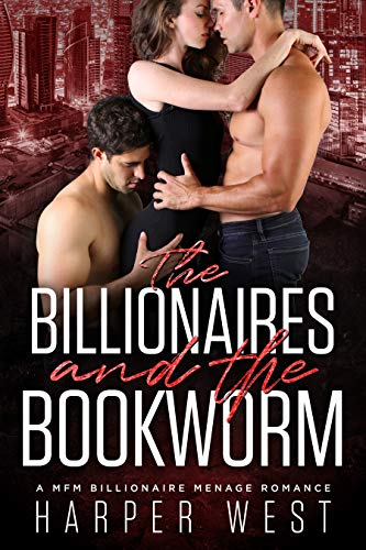 The Billionaires and The Bookworm: A MFM Billionaire Menage Romance by [West, Harper]