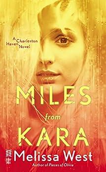 Miles From Kara: Charleston Haven #2 by [West, Melissa]